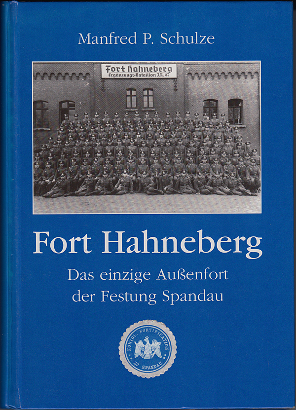 Manfred P. Schulze, Fort Hahneberg
